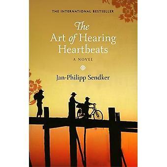 The Art of Hearing Heartbeats by Jan-Phillip Sendker - 9781846972409