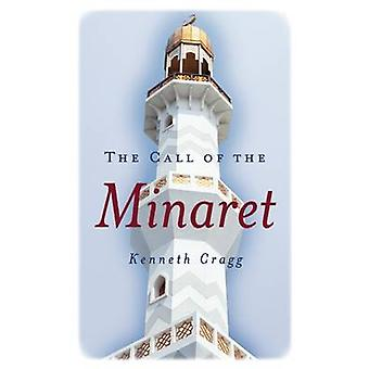 The Call of the Minaret by Kenneth Cragg - 9781851682102 Book