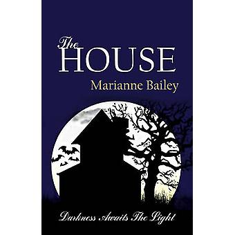 The House - Darkness Awaits the Light by Marianne Bailey - 97819220363
