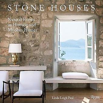 Stone Houses - Natural Forms in Historic and Modern Homes by Stone Hou