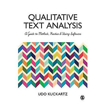 Qualitative Text Analysis - A Guide to Methods - Practice and Using So