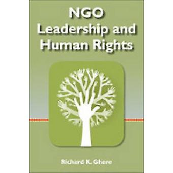NGO Leadership and Human Rights by Richard K. Ghere - 9781565494183 B