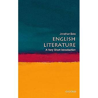English Literature - A Very Short Introduction by Jonathan Bate - 9780
