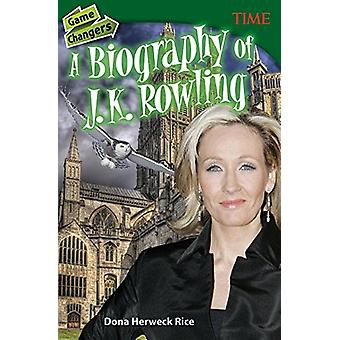 Game Changers - A Biography of J. K. Rowling (Grade 8) by Dona Herweck
