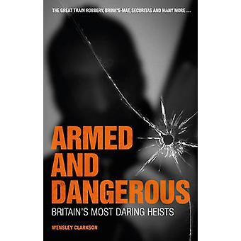 Beväpnade och farliga av Wensley Clarkson - 9781780978253 bok