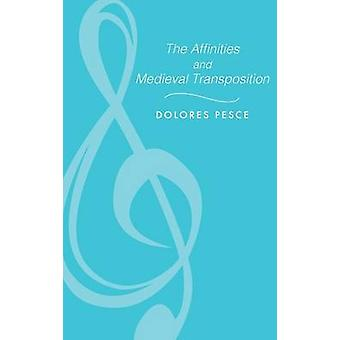 The Affinities and Medieval Transposition by Dolores Pesce - 97802533