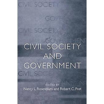 Civil Society and Government by Nancy L. Rosenblum - Robert C. Post -