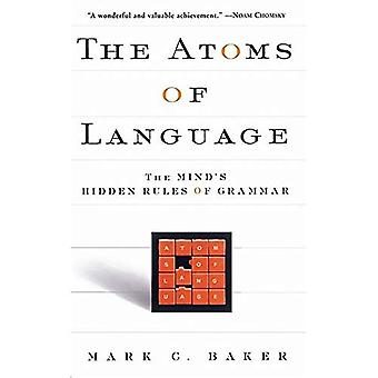 Atoms of Language, The: The Mind's Hidden Rules of Grammar