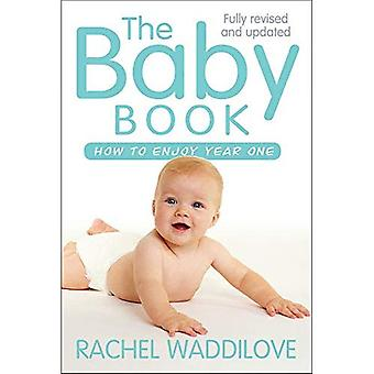 The Baby Book: How to enjoy year one