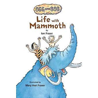 Life with Mammoth (Ogg and Bob)