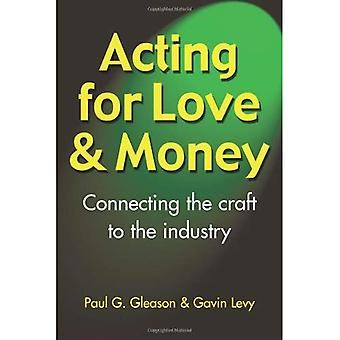 Acting for Love and Money: Connecting the Craft to the Industry