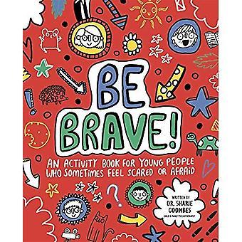 ¡Ser valiente! Niños conscientes