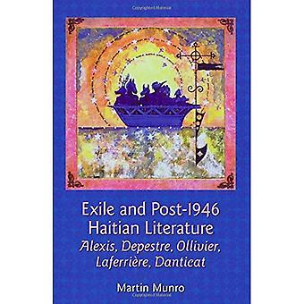 Exile and Post-1946 Haitian Literature: Alexis, Depestre, Ollivier, Laferriere, Danticat (Contemporary French...