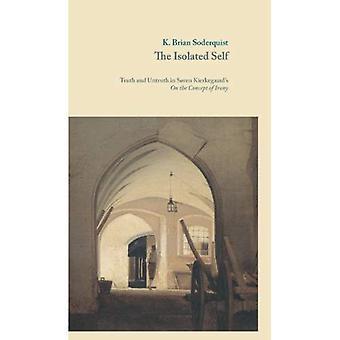 ISOLATED SELF (Museum Tusculanum Press - Danish Golden Age Studies)