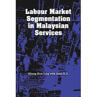 Labour Market Segmentation in Malaysian Services