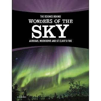 The Science Behind Wonders of the Sky: Auroras, Moonbows, and St. Elmo's Fire (Edge Books: The Science Behind Natural Phenomena)