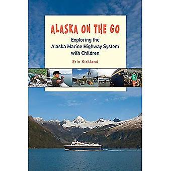 Alaska on the Go: Exploring the Alaska Marine� Highway System with Children