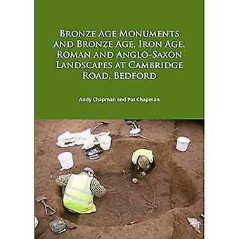 Bronze Age Monuments and Bronze Age, Iron Age, Roman and Anglo-Saxon Landscapes at Cambridge Road, Bedford
