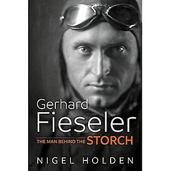 Gerhard Fieseler: The Man Behind the Storch