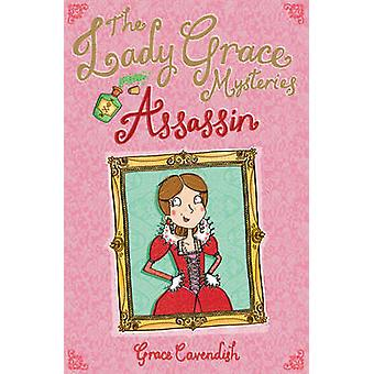 The Lady Grace Mysteries - Assassin by Grace Cavendish - 9781862303768