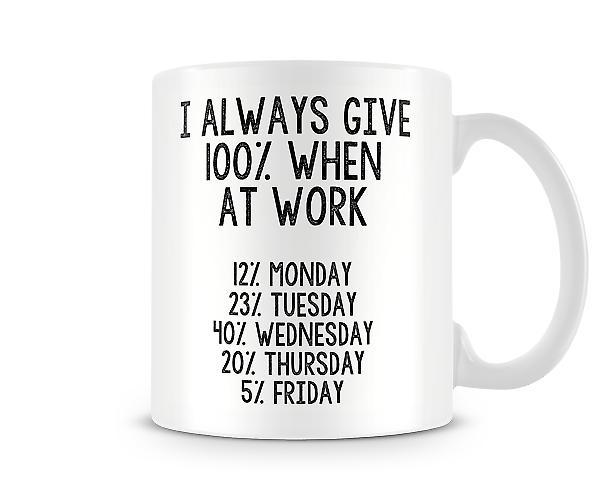 Always Give 100% At Work Mug