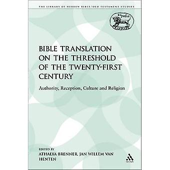 Bible Translation on the Threshold of the TwentyFirst Century Authority Reception Culture and Religion by Henten & Van Jan