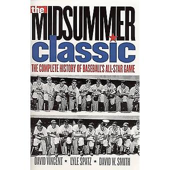 The Midsummer Classic The Complete History of Baseballs AllStar Game by Vincent & David