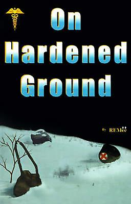 On Hardened Ground by REMee