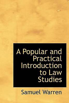 A Popular and Practical Introduction to Law Studies by Warren & Samuel
