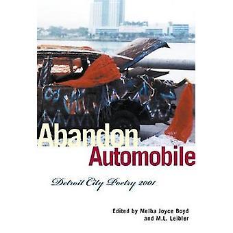 Abandon Automobile Detroit City Poetry 2001 by Boyd & Melba Joyce