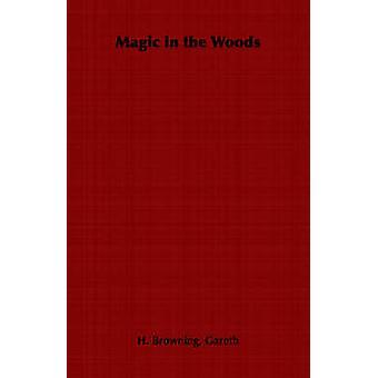Magi i skogen av Browning & Gareth & H.