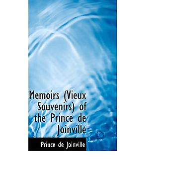 Souvenirs de Vieux souvenirs du Prince de Joinville de Joinville & Prince de