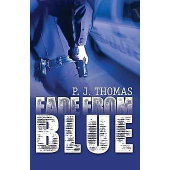 Fade from Blue by Thomas & P. J.