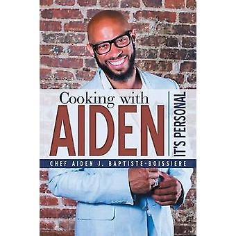 Cooking with Aiden Its Personal by BaptisteBoissiere & Chef Aiden J.