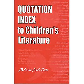 Quotation Index to Childrens Literature by AxelLute & Melanie