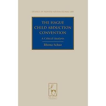 The Hague Child Abduction Convention by Schuz & Rhona
