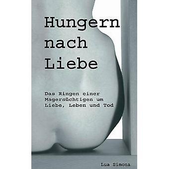 Hungern nach Liebe by Simona & Lua