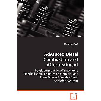 Advanced Diesel Combustion and Aftertreatment by Knafl & Alexander