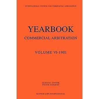 Anuario de arbitraje comercial volumen VI 1981 por Sanders y Pieter