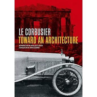Toward an Architecture by Le Corbusier - 9780892368228 Book