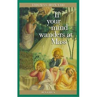 If Your Mind Wanders at Mass by Howard Thomas - 9780898707618 Book