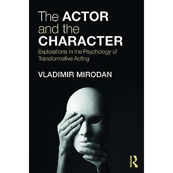 The Actor and the Character - Explorations in the Psychology of Transf