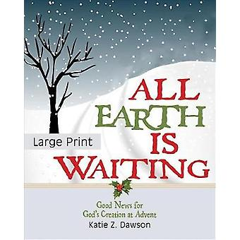 All Earth Is Waiting [Large Print] - Good News for God's Creation at A