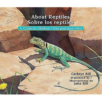 About Reptiles/Sobre Los Reptiles - A Guide for Children/Una Guia Para
