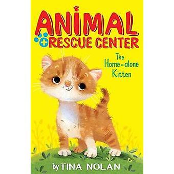 The Home Alone Kitten by Tina Nolan - Anna Chernyshova - 978158925493