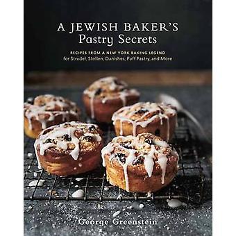 A Jewish Baker's Pastry Secrets - Recipes from a New York Baking Legen