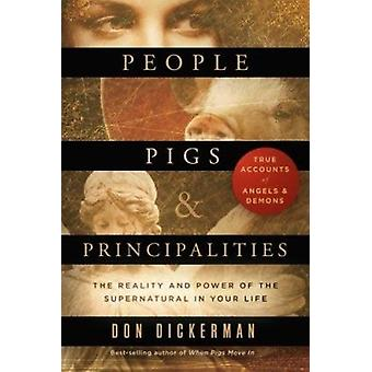 People - Pigs - and Principalities - The Reality and Power of the Supe