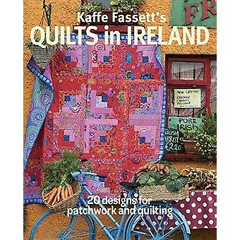Kaffe Fassett's Quilts in Ireland - 20 Designs for Patchwork and Quilt