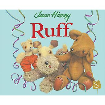 Ruff by Jane Hissey - Jane Hissey - 9781908973184 Book
