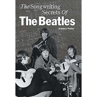 """The Songwriting Secrets of the """"Beatles"""" (Hardcover) by Pedler Dominic"""